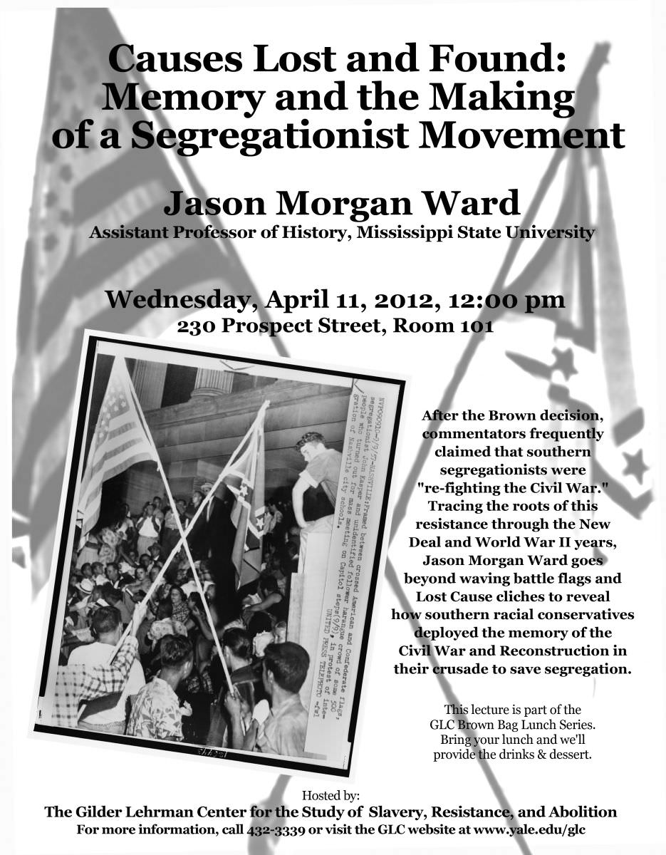 Causes Lost And Found Memory And The Making Of A Segregationist Movement